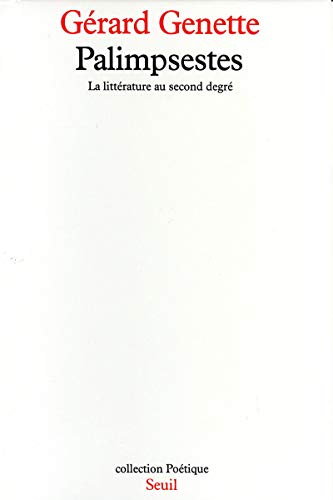 Palimpsestes. La littérature au second degré