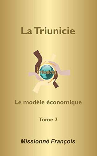 Couverture du livre La Triunicie (modèle social): Le modèle économique