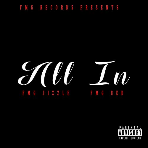 All in (feat. Fmg Red) [Explicit]