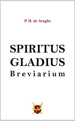 Spiritus Gladius: Breviarium (Portuguese Edition)