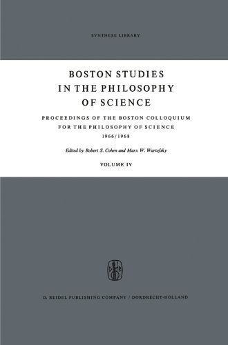 Proceedings of the Boston Colloquium for the Philosophy of Science 1966/1968 (Boston Studies in the Philosophy and History of Science) (Volume 4) (2013-10-04)