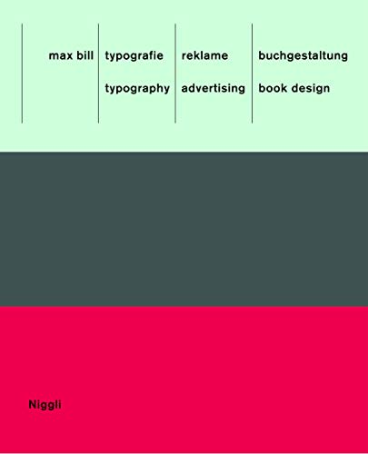 Max Bill: Typografie, Reklame, Buchgestaltung /Max Bill: Typography, Advertising, Book Design Buch-Cover