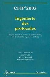 Ingenierie des protocoles : CFIP 2003