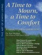 A Time To Mourn, a Time To Comfort (2nd Edition): A Guide to Jewish Bereavement (The Art of Jewish Living)