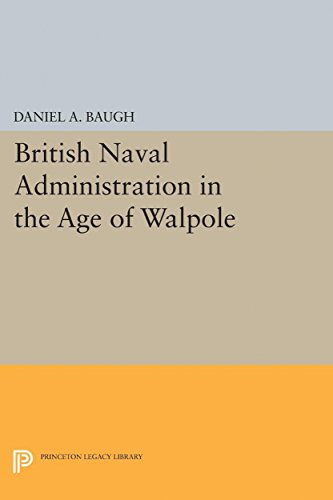British Naval Administration in the Age of Walpole (Princeton Legacy Library)