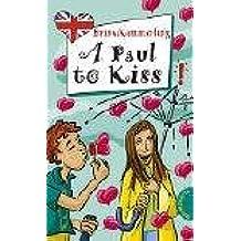 A Paul to Kiss, aus der Reihe Freche Mächen - freches Englisch!