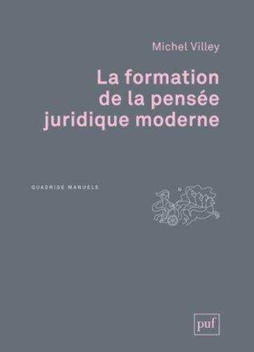 La formation de la pense juridique moderne
