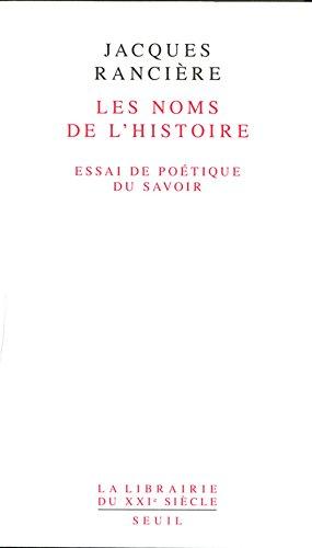 Les Noms de l'Histoire. Essai de poétique du savoir par Jacques Ranciere