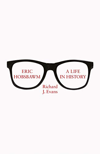 Eric Hobsbawm: A Life in History (English Edition) eBook: Evans ...