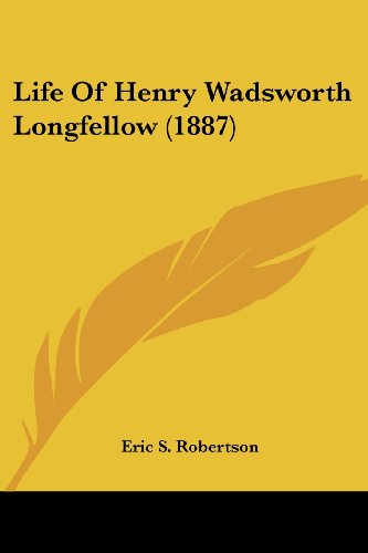Life of Henry Wadsworth Longfellow (1887)