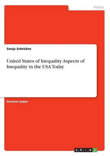 united-states-of-inequality-aspects-of-inequality-in-the-usa-today