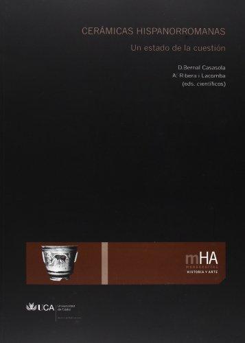 Cerámicas hispanorromanas: Un estado de la cuestión (Monografías. Historia y Arte)