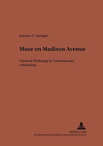 Muse on Madison Avenue: Classical Mythology in Contemporary Advertising (Studien zur klassischen Philologie)