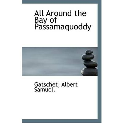All Around the Bay of Passamaquoddy (Paperback) - Common (Passamaquoddy Bay)