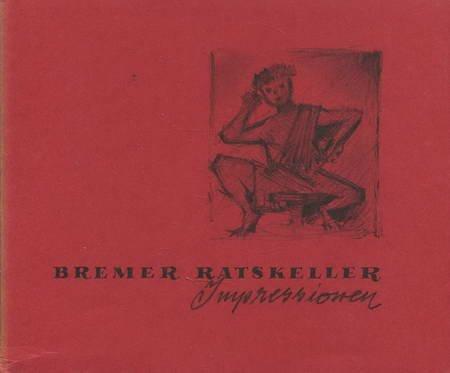 Bremer Ratskeller Impressionen. Ein Skizzenbuch.