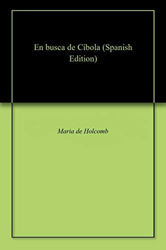 En busca de Cíbola por Maria de Holcomb
