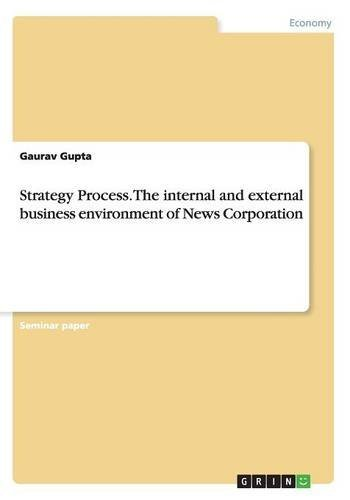strategy-process-the-internal-and-external-business-environment-of-news-corporation-by-gaurav-gupta-