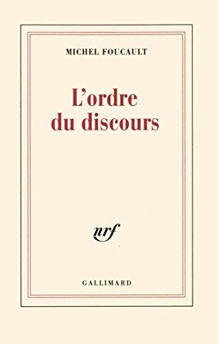 L'ordre du discours: Leçon inaugurale au Collège de France prononcée le 2 décembre 1970