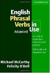 English Phrasal Verbs in Use: Advanced by McCarthy, Michael, O'Dell, Felicity published by Cambridge University Press (2007)