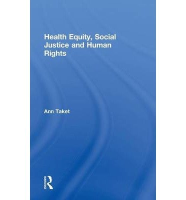 health-equity-social-justice-and-human-rights-by-author-ann-taket-published-on-june-2012