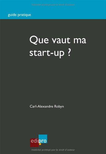 Que vaut ma start-up ? par Carl-Alexandre Robyn