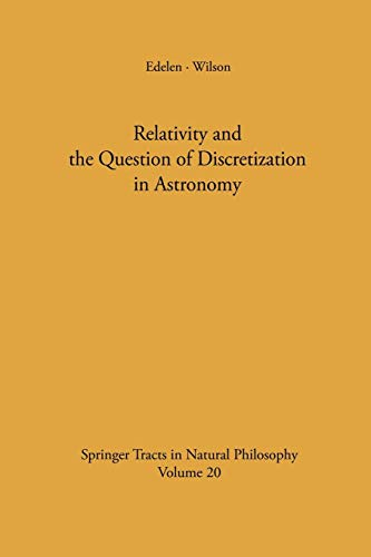 Relativity and the Question of Discretization in Astronomy (Springer Tracts in Natural Philosophy)