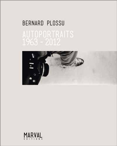Bernard Plossu : Autoportraits 1963-2012 par Bernard Plossu