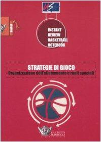 Strategie di gioco. Organizzazione dell'allenamento e ruoli speciali