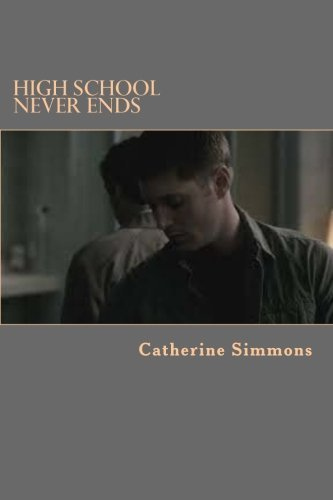 High School Never Ends by Ms Catherine E Simmons (2014-12-22) par Ms Catherine E Simmons