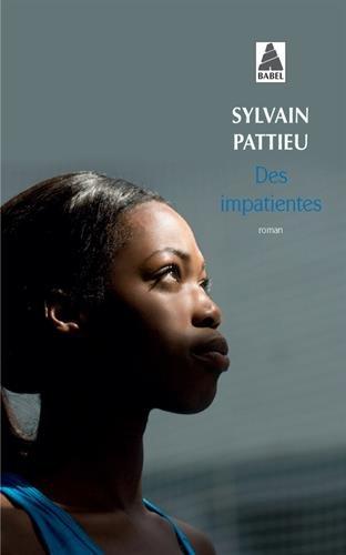 Des impatientes par Sylvain Pattieu