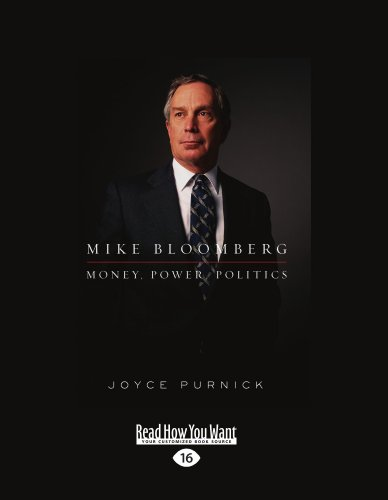 Mike Bloomberg: Money, Power, Politics por Joyce Purnick