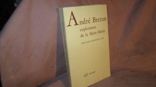 André Breton, explorateur de la Mère-Moire par Pascaline Mourier-Casile