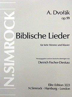 Biblische Lieder: op. 99. tiefe Singstimme und Klavier. (Simrock Original Edition)