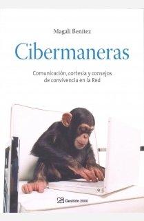 Cibermaneras: Comunicación, cortesía y consejos de convivencia en la Red (RELACIONES PUBLICAS) por Magali Benitez Calvell