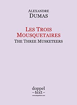 Les Trois Mousquetaires / The Three Musketeers - Bilingual French-English Edition / Edition bilingue français-anglais par [Dumas, Alexandre]