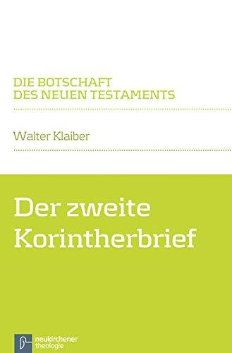 Der zweite Korintherbrief: Die Botschaft des Neuen Testaments (Die Der Botschaft Neues Bibel Testament)