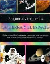 Preguntas y Respuatas La Tierra y El Espacio/ Earth and Space par  Anita Ganeri, John Malam, Clare Oliver, Adam Hibbert
