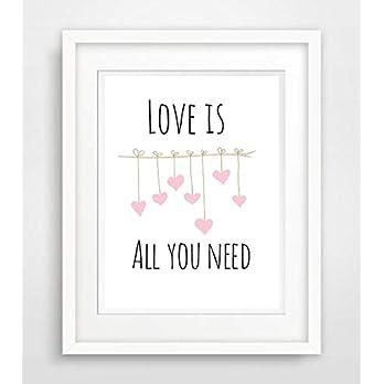 Love is all you need- Spruch- Leben Liebe Sprüche Fine Art Print Poster Kunstdruck Plakat modern ungerahmt DIN A 4 Deko…