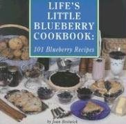 Life's Little Blueberry Cookbook: 101 Blueberry Recipes by Joan Bestwick (2006-01-01) par Joan Bestwick