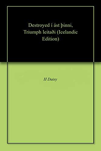 Destroyed í ást þinni, Triumph leitaði (Icelandic Edition) Triumph Daisy