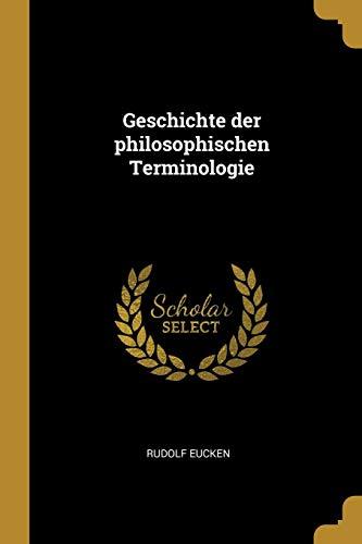 Geschichte Der Philosophischen Terminologie