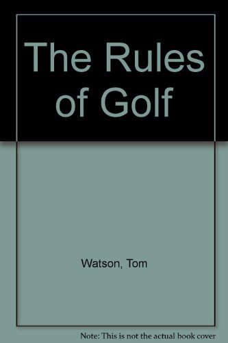 The Rules of Golf by Tom Watson (1992-07-01) par Tom Watson