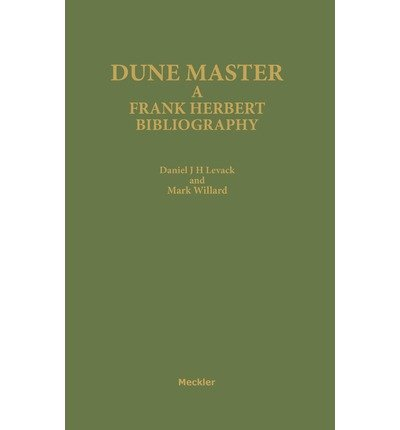 By Daniel J H Levack ; M Willard ( Author ) [ Dune Master: A Frank Herbert Bibliography Bibliographies and Indexes in Science Fiction, Fantasy, and By Sep-1988 Hardcover