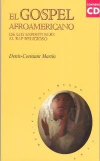 El gospel afroamericano (con CD) (Músicas del mundo) por Denis-Constant Martin