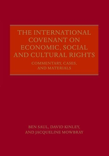 The International Covenant on Economic, Social and Cultural Rights: Commentary, Cases, and Materials by Ben Saul (2016-06-09)