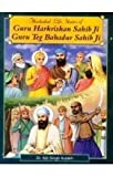 Illustrated Life Stories of Guru Harkrishan Sahib Ji - Guru Teg Bahadur Sahib Ji
