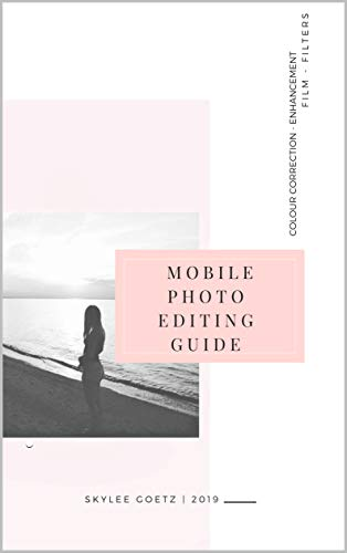 Mobile Photo Editing Guide: free methods to achieve the perfect hdr b&w, grainy aged sepia, & faux polaroid look, build lightroom presets, and other tips. (English Edition)