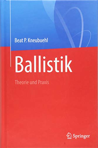 Ballistik: Theorie und Praxis