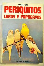 Descargar Libro Periquitos, Loros y Papagayos de Alicia Roig