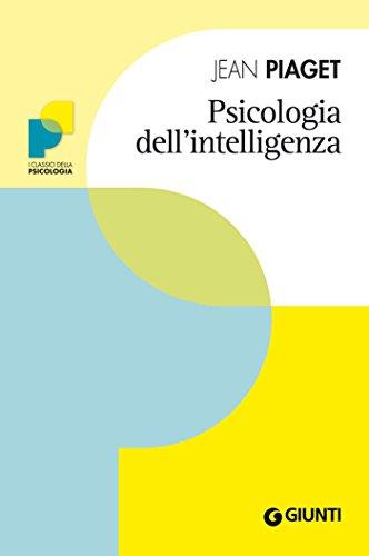 Psicologia dell'intelligenza (I classici della psicologia)